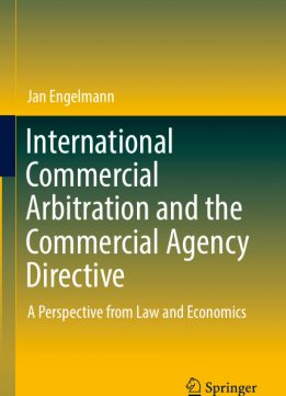 Download ebook International Commercial Arbitration & the Commercial Agency Directive