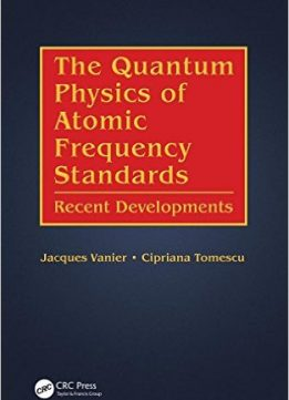 Download ebook The Quantum Physics of Atomic Frequency Standards: Recent Developments