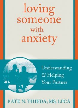 Download ebook Loving Someone with Anxiety: Understanding & Helping Your Partner