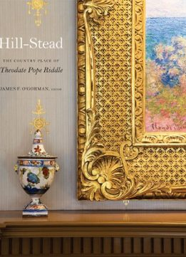 Download Hill-Stead: The Country Place of Theodate Pope Riddle