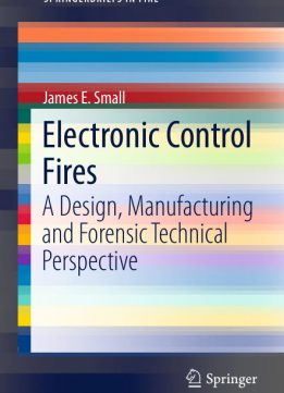 Download ebook Electronic Control Fires: A Design, Manufacturing & Forensic Technical Perspective