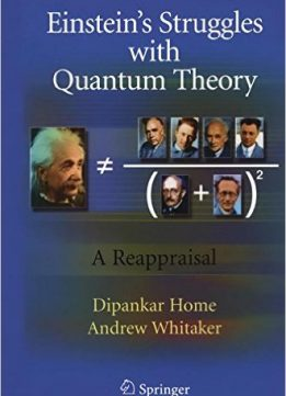Download ebook Einstein's Struggles with Quantum Theory: A Reappraisal