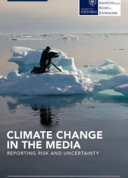 Download ebook Climate Change in the Media: Reporting Risk & Uncertainty