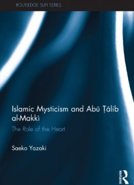Download ebook Islamic Mysticism & Abu Talib Al-Makki: The Role of the Heart