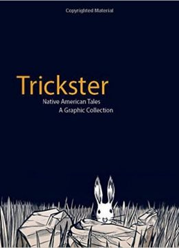 Download Trickster: Native American Tales, A Graphic Collection