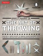 The Art of Throwing. The Definitive Guide to Thrown Weapons Techniques