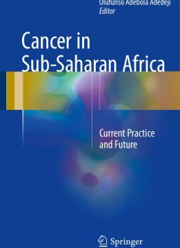 Download Cancer in Sub-Saharan Africa: Current Practice & Future