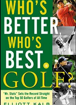 Download ebook Who's Better, Who's Best in Golf?