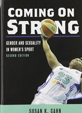 Download ebook Coming On Strong: Gender & Sexuality in Women's Sport, 2 edition