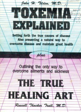 Download ebook Toxemia Explained/ The True Healing Art
