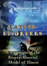 Eating Disorders: A Paradigm of the Biopsychosocial Model of Illness