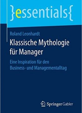 Download ebook Klassische Mythologie für Manager