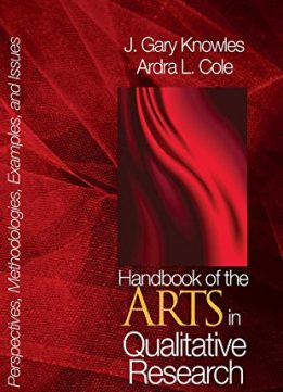 Download ebook Handbook of the Arts in Qualitative Research
