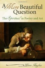 A More Beautiful Question: The Spiritual in Poetry and Art