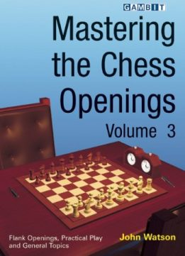 Download Mastering the Chess Openings, volume 3