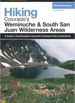 Download ebook Hiking Colorado's Weminuche & South San Juan Wilderness Areas