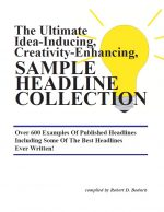 Robert Boduch – The Ultimate Idea-Inducing Sample Headline Collection
