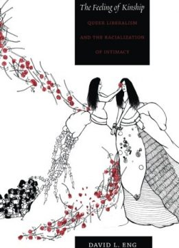 Download ebook The Feeling of Kinship: Queer Liberalism & the Racialization of Intimacy