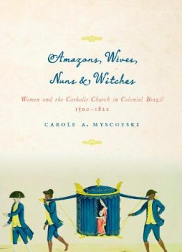 Download Amazons, Wives, Nuns, & Witches