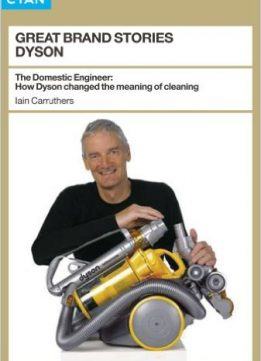 Download ebook Great Brand Stories: Dyson: How One Man & His Machine Conquered Our Homes