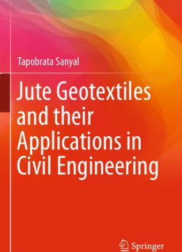 Download ebook Jute Geotextiles & their Applications in Civil Engineering