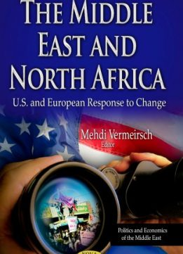 Download ebook The Middle East & North Africa: U.S. & European Response to Change