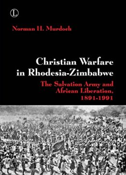 Download ebook Christian Warfare in Rhodesia-Zimbabwe
