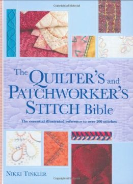 Download ebook The Patchworker's & Quilter's Stitch Bible