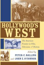 Hollywood's West: The American Frontier in Film, Television, and History
