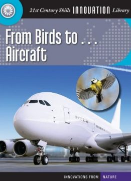 Download ebook From Birds To... Aircraft (Innovations from Nature (Cherry Lake))