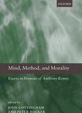 Download ebook Mind, Method, & Morality: Essays in Honour of Anthony Kenn