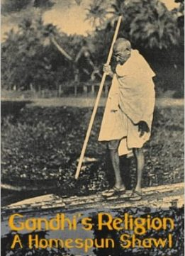 Download ebook Gandhi's Religion: A Homespun Shawl