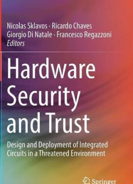 Download Hardware Security & Trust: Design & Deployment of Integrated Circuits in a Threatened Environment