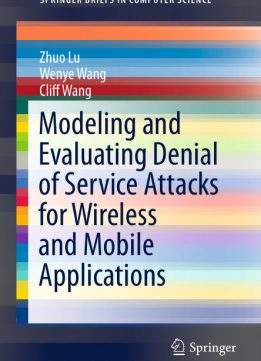 Download Modeling & Evaluating Denial of Service Attacks for Wireless & Mobile Applications