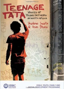 Download ebook Teenage Tata: Voices of Young Fathers in South Africa
