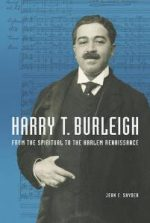 Harry T. Burleigh : From the Spiritual to the Harlem Renaissance