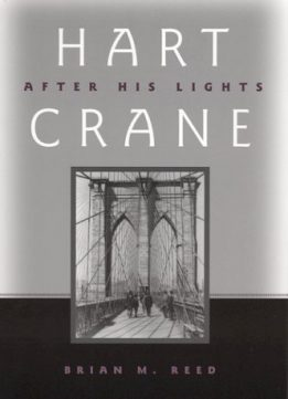 Download ebook Hart Crane: After His Lights