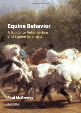 Download Equine Behavior: A Guide for Veterinarians & Equine Scientists