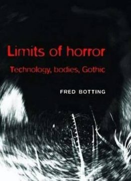 Download Limits of Horror: Technology, Bodies, Gothic