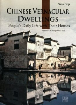 Download Chinese Vernacular Dwelling: Peoples Daily Life with Their Houses