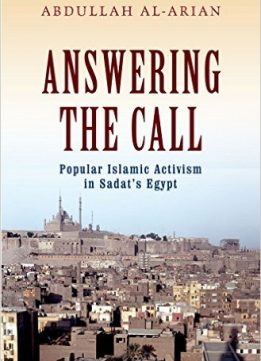 Download ebook Answering the Call: Popular Islamic Activism in Sadat's Egypt