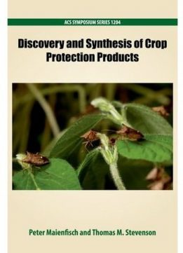 Download ebook Discovery & Synthesis of Crop Protection Products