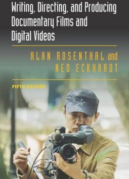 Download Writing, Directing, & Producing Documentary Films & Digital Videos, 5th Edition