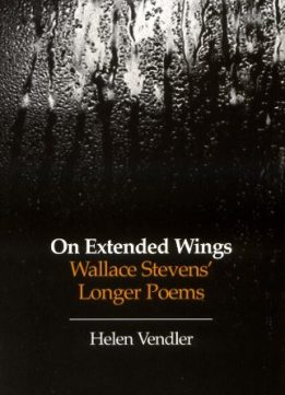 Download ebook On Extended Wings: Wallace Stevens' Longer Poems