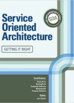 Download ebook An Implementor's Guide to Service Oriented Architecture - Getting It Right
