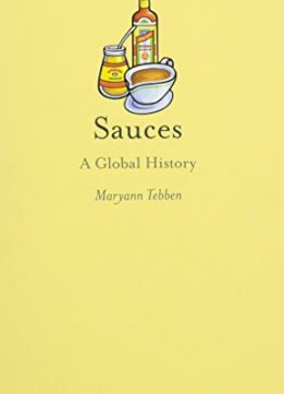 Download ebook Sauces: A Global History