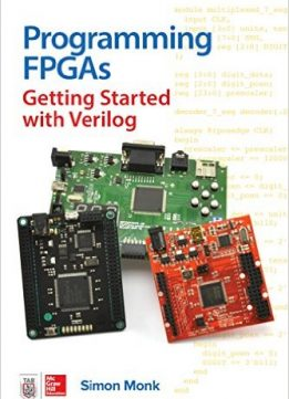Download Programming FPGAs: Getting Started with Verilog