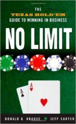 No Limit: The Texas Hold'Em Guide to Winning in Business