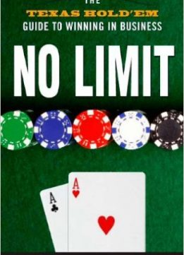 Download No Limit: The Texas Hold'Em Guide to Winning in Business
