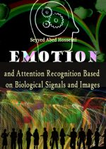 Emotion and Attention Recognition Based on Biological Signals and Images